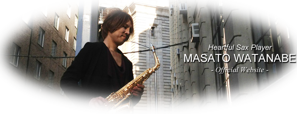 Heartful Sax Player [Masato Watanabe] Official Website